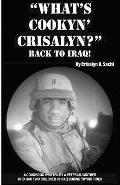 What's Cookyn' Crisalyn? Back To Iraq!: Black And White Version