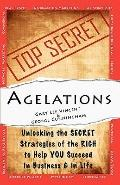 Agelations: Unlocking the Secret Strategies of the Rich to Help You Succeed in Business and ...