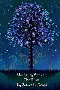 Mulberry Grove: The Ring
