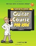 Professor Bruno Noteworthy's Guitar Course For Kids (and other humans) (Volume 1)