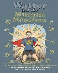 Walter and the Mucous Monsters: A tale of adventure and Cystic Fibrosis (Volume 2)