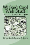 Wicked Cool Web Stuff: Cool Web Technologies (Volume 1)