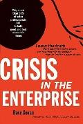 Crisis In The Enterprise: Why more than 50% of sales professionals fail in both good and bad...