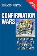 Confirmation Wars: Preserving Independent Courts in Angry Times (Hoover Studies in Politics,...