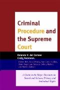 Criminal Procedure and the Supreme Court : A Guide to the Major Decisions on Search and Seiz...