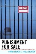 Punishment for Sale: Private Prisons, Big Business, and the Incarceration Binge (Issues in C...
