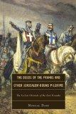The Deeds of the Franks and Other Jerusalem-Bound Pilgrims: The Earliest Chronicle of the Fi...