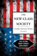 New Class Society : Goodbye American Dream?