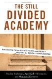 The Still Divided Academy: How Competing Visions of Power, Politics, and Diversity Complicat...