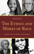 Ethics and Mores of Race : Equality after the History of Philosophy