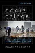Social Things : An Introduction to the Sociological Life