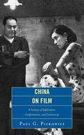 China on Film : A Century of Exploration, Confrontation, and Controversy