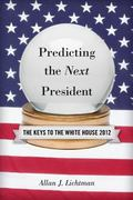 Predicting the Next President : The Keys to the White House, 2012