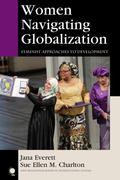 Women Navigating Globalization : Feminist Approaches to Development