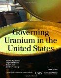 Governing Uranium in the United States (CSIS Reports)