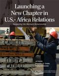 Launching a New Chapter in U. S. -Africa Relations : Deepening the Business Relationship