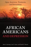 African Americans and Depressioncb : Signs, Awareness, Treatments, and Interventions