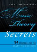 Music Theory Secrets : 94 Strategies for the Starting Musician