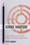 School Shooters : How to Recognize Schoolroom and Campus Killers Before They Attack