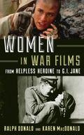 Women in War Films : From Helpless Heroine to G. I. Jane