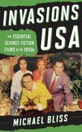 Invasions USA : Nine Essential Science Fiction Films of The 1950s