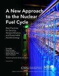 New Approach to the Nuclear Fuel Cycle : Best Practices for Security, Nonproliferation, and ...
