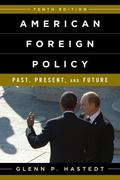 American Foreign Policy : Past, Present, and Future