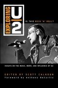 Exploring U2 - Is This Rock 'n' Roll? : Essays on the Music, Work, and Influence of U2