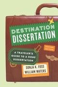 Destination Dissertation : A Traveler's Guide to a Done Dissertation