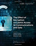 The Effect of Encryption on Lawful Access to Communications and Data (CSIS Reports)