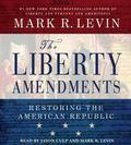 The Liberty Amendments: Restoring the American Republic