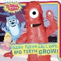 Baby Teeth Fall Out, Big Teeth Grow! (Yo Gabba Gabba!)