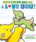Whatever You Do, I Love You