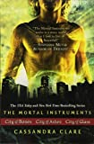 The Mortal Instruments: City of Bones; City of Ashes; City of Glass (Mortal Instruments, the)