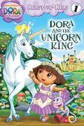 Dora and the Unicorn King (Dora the Explorer Ready-to-Read)
