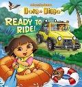Ready to Ride! (Dora & Diego)