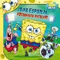 ¡Bob Esponja, Futbolista Estelar!