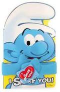 I Smurf You! (Smurfs Classic)