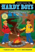 Camping Chaos (Hardy Boys: The Secret Files)