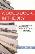 Good Book in Theory: A Guide to Theoretical Thinking