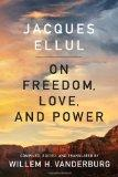 On Freedom Love and Power : The Ultimate Story of Freedom and Love