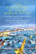 The Evolution of Great World Cities: Urban Wealth and Economic Growth (Reappraisals: Canadia...