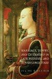 Marriage, Dowry, and Citizenship in Late Medieval and Renaissance Italy (Toronto Studies in ...