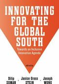 Innovating for the Global South: Towards an Inclusive Innovation Agenda (Rotman/Utp - Monk S...