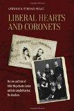 Liberal Hearts and Coronets: The Lives and Times of Ishbel Marjoribanks Gordon and John Camp...