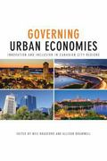 Governing Urban Economies : Innovation and Inclusion in Canadian City Regions