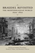 Braudel Revisited: The Mediterranean World 1600-1800 (UCLA Clark Memorial Library Series)