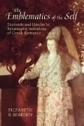 Emblematics of the Self: Ekphrasis and Identity in Renaissance Imitations of Ancient Greek R...