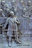 Lawyers and Legal culture in British North America: Beamish Murdoch of Halifax (Osgoode Soci...