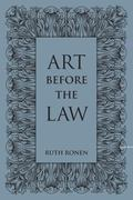 Art Before the Law : Aesthetics and Ethics